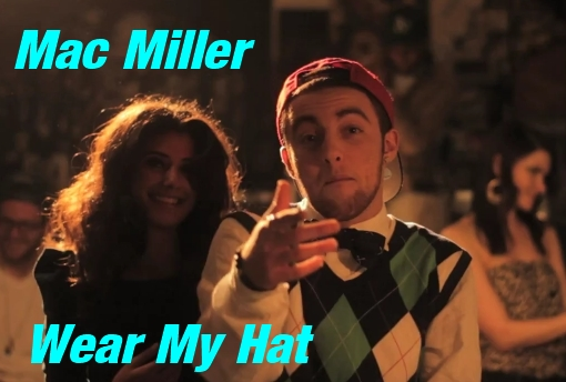 f54d954b1 Mac Miller – Wear My Hat [video] | derbysda.com
