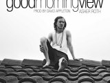 Asher Roth – Good Morning View (Audio)
