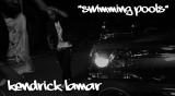 Kendrick Lamar – Swimming Pools(Video)