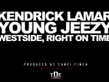 Kendrick Lamar – Westside, Right On Time ft. Young Jeezy (Prod. by CaneiFinch)